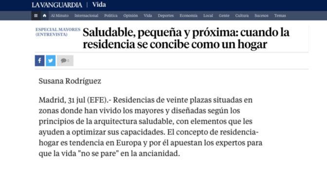 Saludable, pequeña y próxima: cuando la residencia se concibe como un hogar ( La Vanguardia)